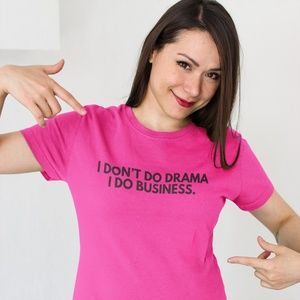 I Don't Do Drama T-Shirt in Pink